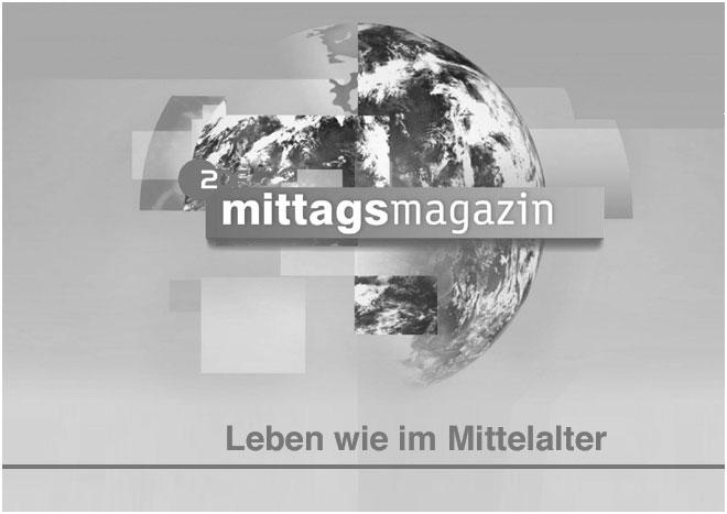 ZDF Mittagsmagazin - Leben wie im Mittelalter